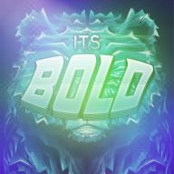 Its Bold ™